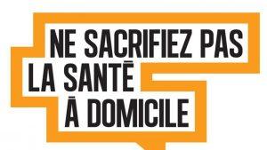 NE SACRIFIEZ PAS LA SANTE A DOMICILE. PETITION EN LIGNE