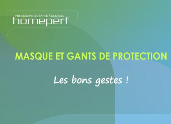 MASQUE ET GANTS DE PROTECTION : BIEN LES PORTER !